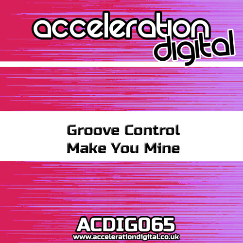 ACDIG065 Groove Control - Make You Mine **OUT NOW**