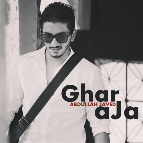 GHAR AJA | ABDULLAH JAVED | UNPLUGGED AUDIO