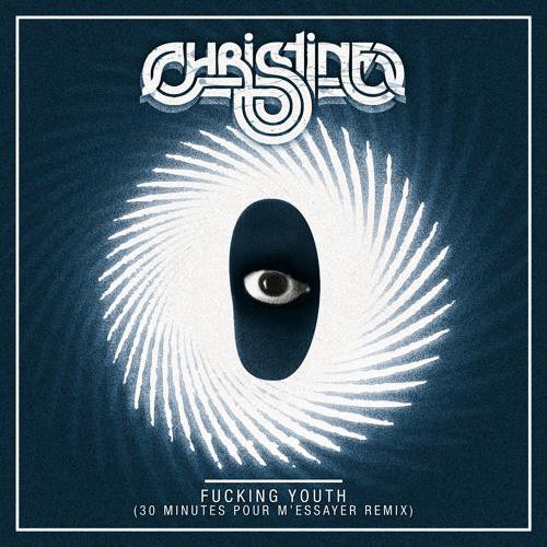 CHRISTINE - Fucking Youth (30MPE Remix)