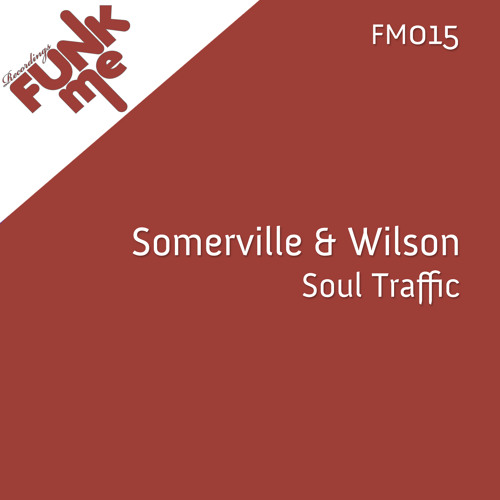Somerville & Wilson - Soul Traffic (Out Now)