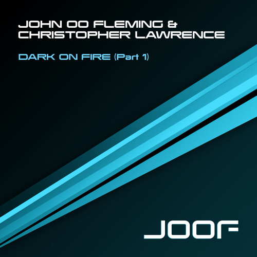 John 00 Fleming & Christopher Lawrence - Dark On Fire (Original Mix) [Sampler]