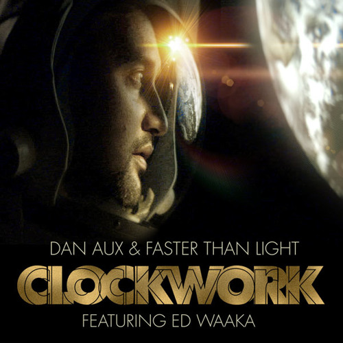Faster Than Light, Dan Aux ft Ed Waaka - Clockwork (Original) MASTER