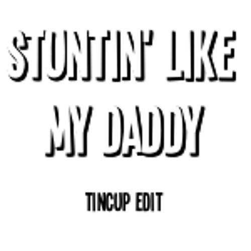 Lil Wayne (feat. Birdman) - Stuntin' Like My Daddy (Tincup Edit)