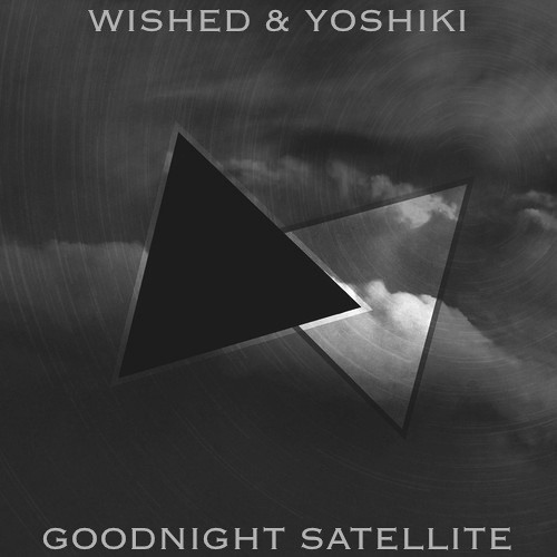 Goodnight Satellite by Wished & SteffenYoshiki