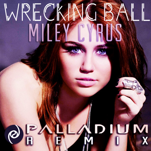 Miley Cyrus - Wrecking Ball (Palladium Remix)