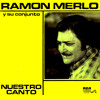 NUESTRO CANTO (chamame) Ramon Merlo - Reina Bermudez - Monchito Merlo