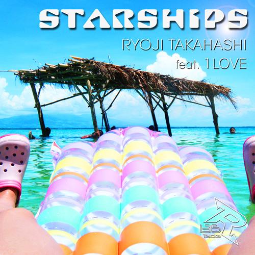 Ryoji Takahashi feat 1LOVE  - Starships (NICKI MINAJ cover)