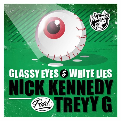 Glassy Eyes & White Lies - Nick Kennedy feat Treyy G (Original Mix) [Out Now]