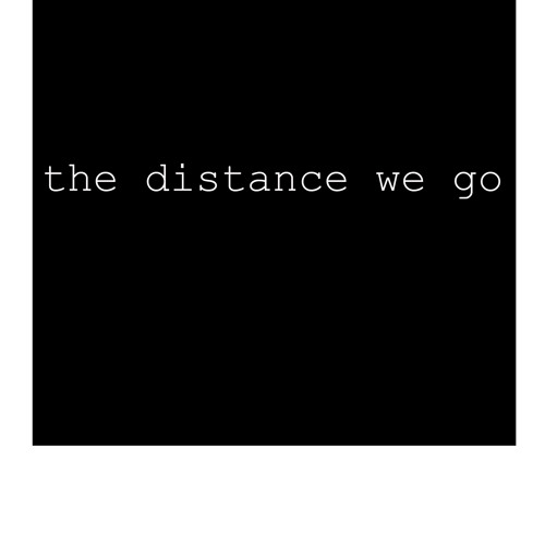 The Distance We Go