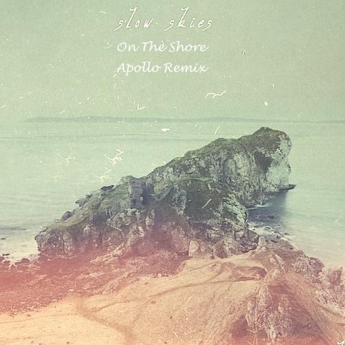 Slow Skies - On The Shore (Apollo Remix)