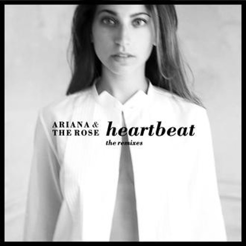 Ariana & The Rose - Heartbeat (The Shapeshifters Remix)