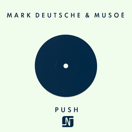Mark Deutsche & Musoé - PUSH - NOIR MUSIC