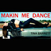 Making Me Dance- Tina Barrett, UKG Remix
