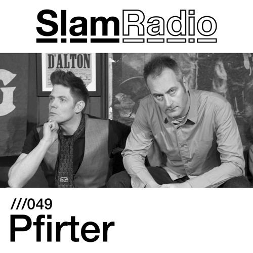 #SlamRadio - 049 - Pfirter