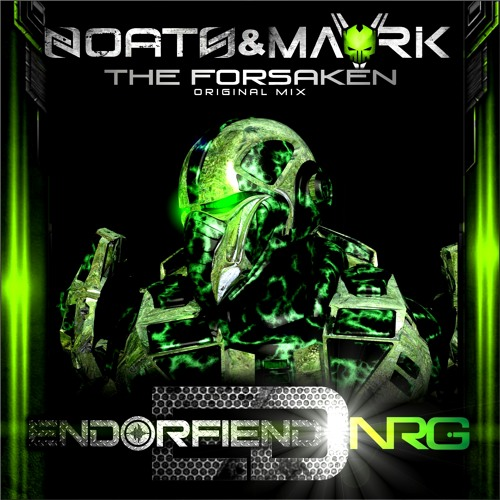 Noath & Mavrik - The Forsaken (Out Now On Endorfiend NRG)