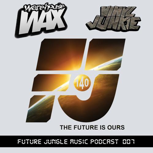 VINYL JUNKIE  - FUTURISTIC & JUNGLISTIC... Future Jungle Music Podcast #7 (Sept 2013)