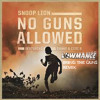 No Guns Allowed ft Cori B & Drake (Lowmance Bring The Guns Remix) - Snoop Lion
