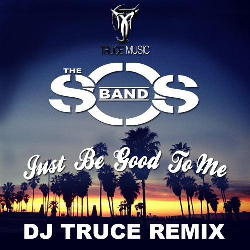 The SOS Band - Just Be Good To Me (Truce remix) Preview