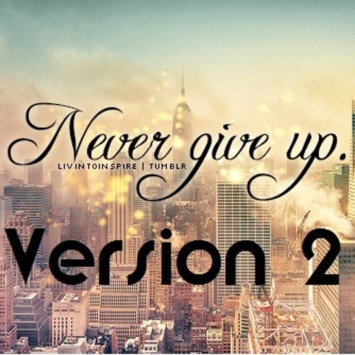 ✰Milennia Music✰ - Never Give Up / Version 2 ( Free Download)