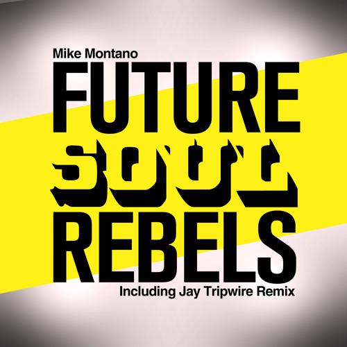 Mike Montano - Future Soul Rebels (Jay Tripwire Vintage Westcoast Rmx)