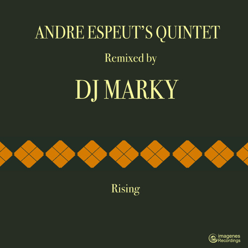 Rising - Remixed by DJ Marky (Andre Espeut's Quintet)