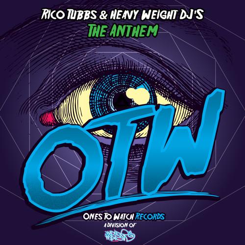 Rico Tubbs & Heavy Weight DJ's - The Anthem