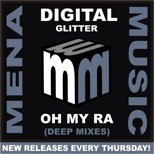 Digital Glitter - oh my ra -(deep mixes) CLIP (menamusic.com)