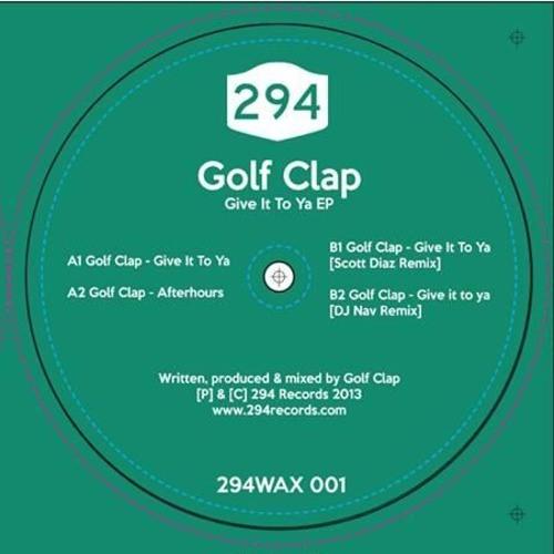 Golf Clap - Give It To Ya (Scott Diaz Remix) [VINYL RELEASE]