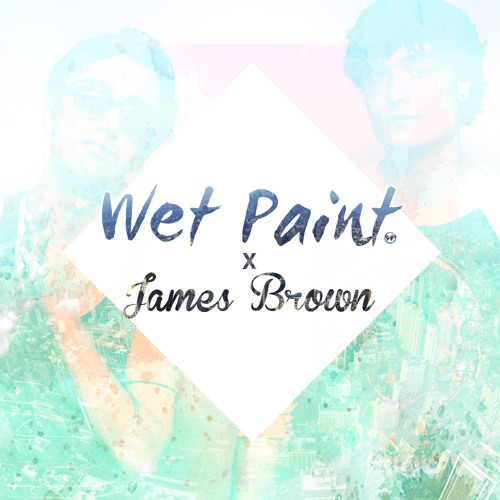 James Brown - People Get Up (WET PAINT Remix)