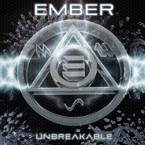 Ember - Unbreakable  [ OUT NOW ]
