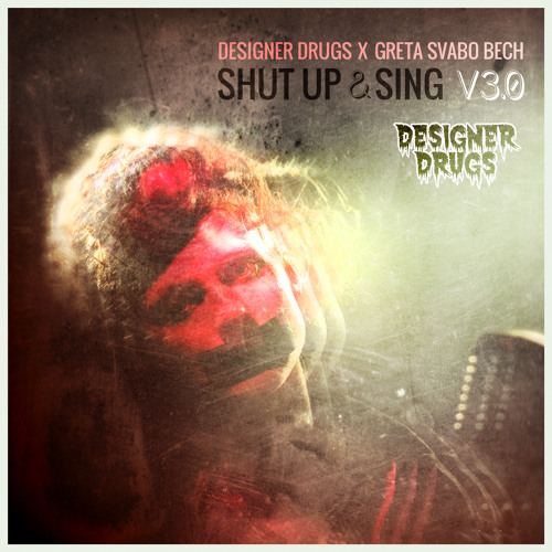 Designer Drugs X Greta Svabo Bech - Shut Up and Sing