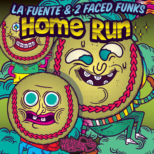 La Fuente & 2 Faced Funks - Home Run