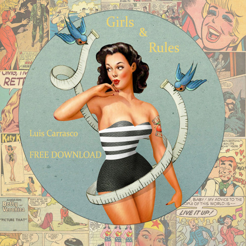 Luis Carrasco - Girls & Rules (FREE DOWNLOAD)