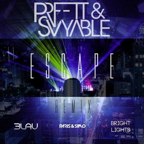 3LAU x Paris & Simo - Escape (PRFFTT & Svyable Remix) FREE DL
