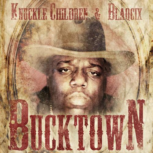 Knuckle Children & Blaqcix - Bucktown download link