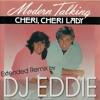 Cheri Cheri Lady ( DJ EDDIE Extended )
