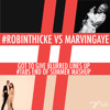 Robin Thicke vs Marvin Gaye - Got To Give Blurred Lines Up (TABS End Of Summer Mash Up)