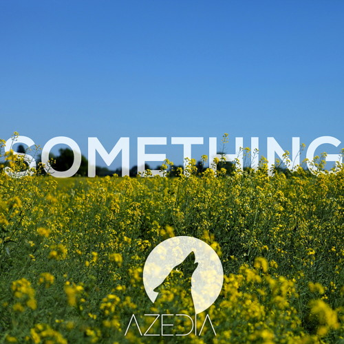 AZEDIA - Something (Rameses B Remix)[FREE]