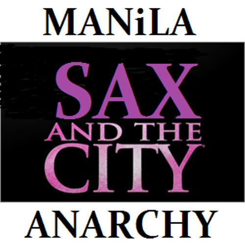MANiLA ANARCHY sax and the city (original mix)