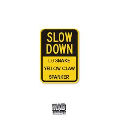 DJ Snake x Yellow Claw x Spanker - Slow Down
