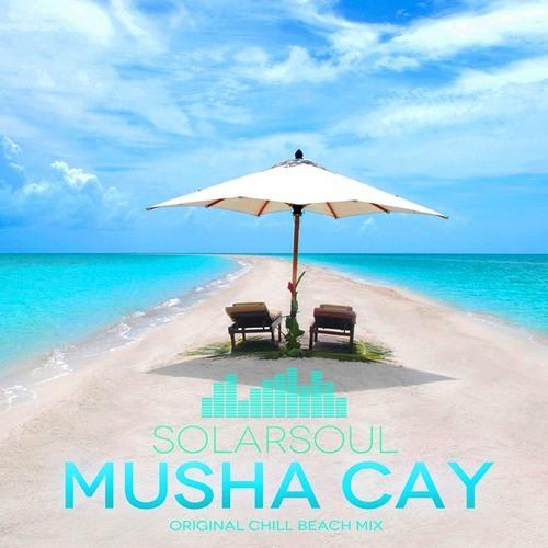 Solarsoul - Musha Cay (Original Chill Beach Mix) DEMO
