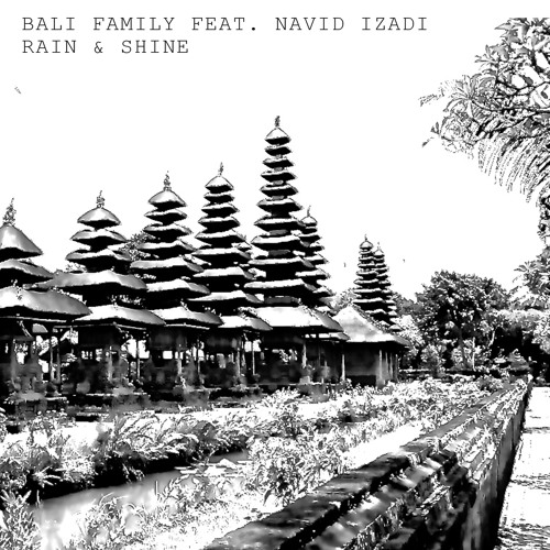 Bali Family feat. Navid Izadi: Rain & Shine