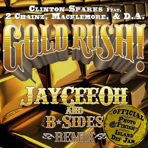 Clinton Sparks - Gold Rush Ft. 2 Chainz, Macklemore, & D.A. (JayCeeOh & B-Sides Remix)