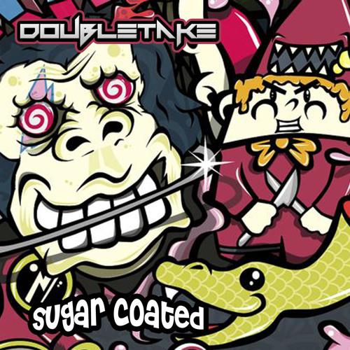 Doubletake - Sugar Coated (Original Mix)