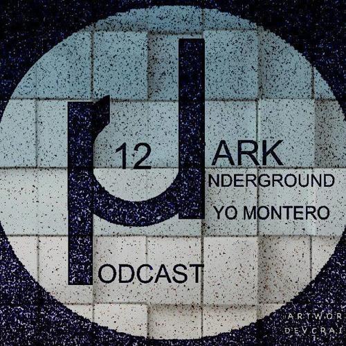 DARK UNDERGROUND Podcast 012 | Yo Montero