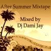 After Summer Mixtape By Dj Dami Jay