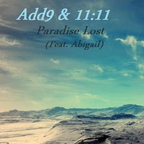 11:11 & Add9 - Paradise Lost (Feat. Abigail)