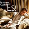 Mustafa Ceceli   Es!