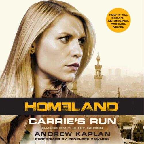 HOMELAND: Carrie's Run by Andrew Kaplan