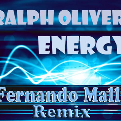 Ralph Oliver - Energy ( FERNANDO MALLI REMIX )TEASER